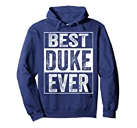 S Best Duke Ever Tshirt Father S Day Gift Hoodie Navy