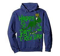 Happy St Pat T Rex Day T Shirt Saint Patrick S Dinosaur Hoodie Navy