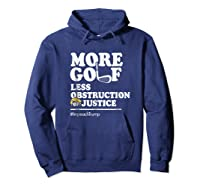 Funny Impeach Trump T Shirt More Golf Less Obstruction Hoodie Navy