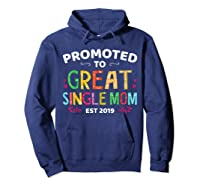 Promoted To Great Single Mom Est 2019 T Shirt Mother S Day Hoodie Navy