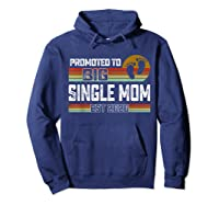 Promoted To Big Single Mom Est 2020 T Shirt Christmas Gift Hoodie Navy