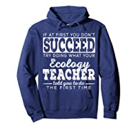 Best Ecology Science Tea Gifts First You Don T Succeed T Shirt Hoodie Navy