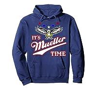 It S Mueller Time T Shirt Impeach Trump Anti Trump Shirt Hoodie Navy