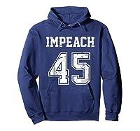 Impeach 45 Team Impeach Trump Vintage T Shirt Hoodie Navy
