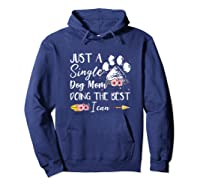 Just A Single Dog Mom Doing The Best I Can Funny Shirt Hoodie Navy