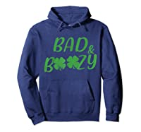 Bad And Boozy T Shirt Funny Saint Patrick Day Drinking Gift Hoodie Navy