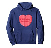 Sarcastic Valentines Day Candy Heart Friend Zoned T Shirt Hoodie Navy
