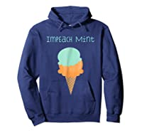Impeach Mint Ice Cream Anti Trump Resistance Shirts Hoodie Navy
