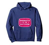 Ringmaster Of The Shitshow - Funny Boss T-shirt Hoodie Navy