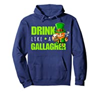Drink Like A Gallagher Shirt Funny St Patricks Day Tee Hoodie Navy