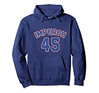 Impeach 45 Anti Trump Impeach Donald Premium T Shirt Hoodie Navy