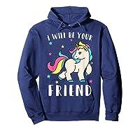 I Will Be Your Friend Shirt - Stop Bullying Unicorn Tshirt Hoodie Navy