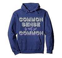 Common Sense Aint Common Shirts Hoodie Navy
