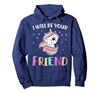 I Will Be Your Friend Stop Bullying Friendship Unicorn T-shirt Hoodie Navy