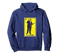 Trump El Pendejo Loteria Card Resist Impeach Trump G999997 Shirts Hoodie Navy