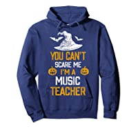 You Can T Scare Me I M A Music Tea Halloween Shirts Hoodie Navy