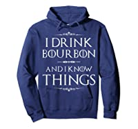 Drink Bourbon And Know Things Shirts Hoodie Navy