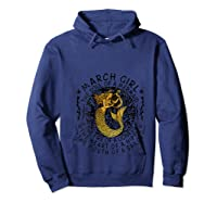 March Girl The Soul Of A Mermaid Tshirt Funny Gifts T Shirt Hoodie Navy