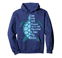 And Into The Ocean I Go To Lose My Mind And Find My Soul T Shirt Hoodie Navy