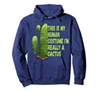 This Is My Human Costume I'm Really A Cactus Tee T-shirt Hoodie Navy