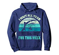 Wait All Year For This Week Funny Shark Shirts Hoodie Navy