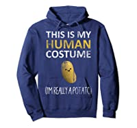 This Is My Human Costume I'm Really A Potato Shirts Hoodie Navy