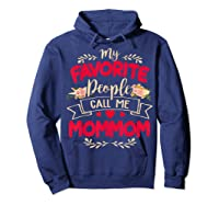 My Favorite People Call Me Mommom Mothers Day Gift T Shirt Hoodie Navy