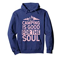 Camping Is Good For The Soul T-shirt Hoodie Navy