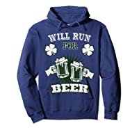 Saint Patrick S Day Will Run For Beer Running T Shirt Hoodie Navy