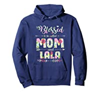 Blessed To Be Called Mom And Lala T Shirt Mothers Day Hoodie Navy