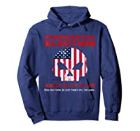 Presidential Election Scariest Day Of My Life Shirts Hoodie Navy