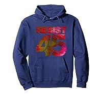 Resist 45 Anti Trump Impeach Protest Tee T Shirt Hoodie Navy