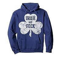 Irish As Feck T Shirt Saint Patrick Day Gift Shirt Hoodie Navy
