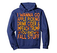 Apple Picking Cider Drinking And Impeach Trump This Fall T Shirt Hoodie Navy