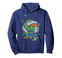 Irish Volleyball Dig The Gold T Shirt Saint Patricks Day Tee Hoodie Navy