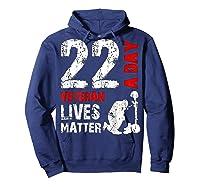 22 A Day Veteran Lives Matter T Shirt Veterans Day Shirt T Shirt Hoodie Navy