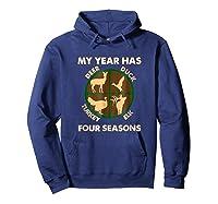 My Year Has Four Seasons Turkey Deer Elk Duck Hunting Shirt Hoodie Navy