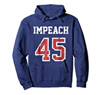 Impeach 45 T Shirt Team Impeach Trump Vintage Hoodie Navy