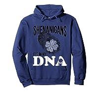 Shenanigans It S In My Dna Saint Patricks Day T Shirt Green Hoodie Navy