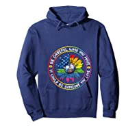 Be Careful Who You Hate It Could Be Someone Lgbt Gift Shirts Hoodie Navy