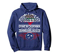Living In California Home Tennessee Roots State Tree Shirts Hoodie Navy