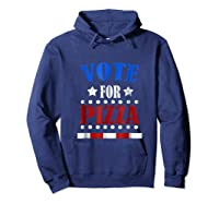 Vote For Pizza T Shirt Funny National Pizza Day Tee Election Hoodie Navy