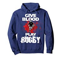 Give Blood Playrugby. Funny Rugby Player Tshirt Hoodie Navy