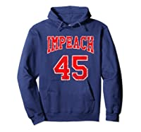 Impeach 45 T Shirt Red Edition Hoodie Navy