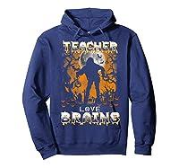Teas Love Brains Funny Halloween School Gift T-shirt Hoodie Navy