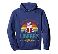 Vintage Everyday Should Be Library Day Unicorn Reading Book T Shirt Hoodie Navy