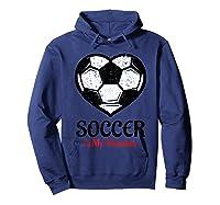 Soccer Is My Valentine T Shirt Galentines Day Tee Hoodie Navy
