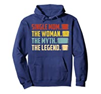 Vintage Single Mom The Woman The Myth The Legend T Shirt Hoodie Navy