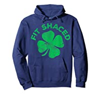 Shaced T Shirt Saint Patrick Day Gift Hoodie Navy