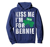 Kiss Me Im For Bernie Sanders 2020 St Patricks Day T Shirt Hoodie Navy